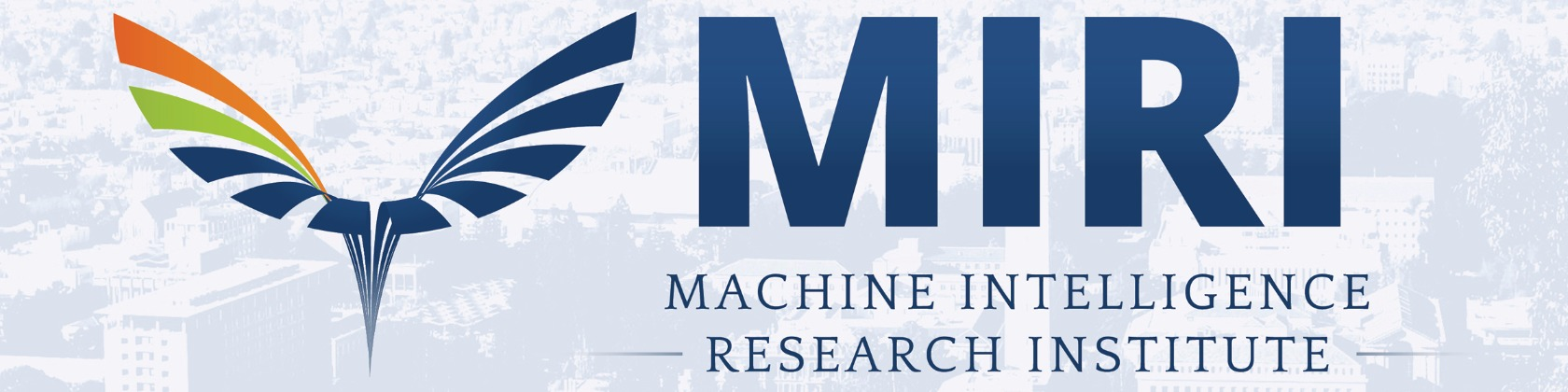 MIRI: Machine Intelligence Research Institute